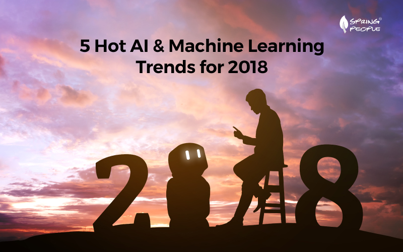 5 Hot AI & Machine Learning Trends