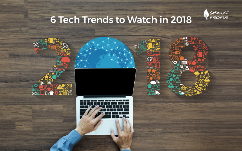 6 Technical Trends to Watch in 2018