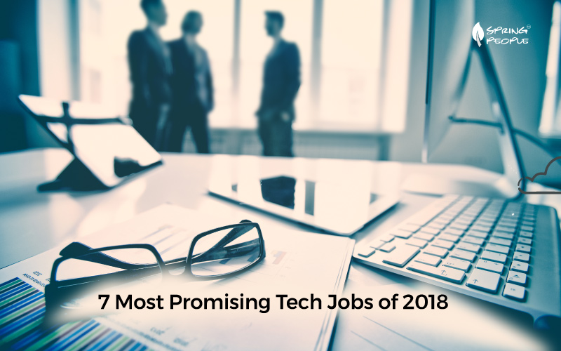 7 Most Promising Tech Jobs of 2018