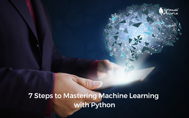 7 Steps to Mastering Machine Learning with Python