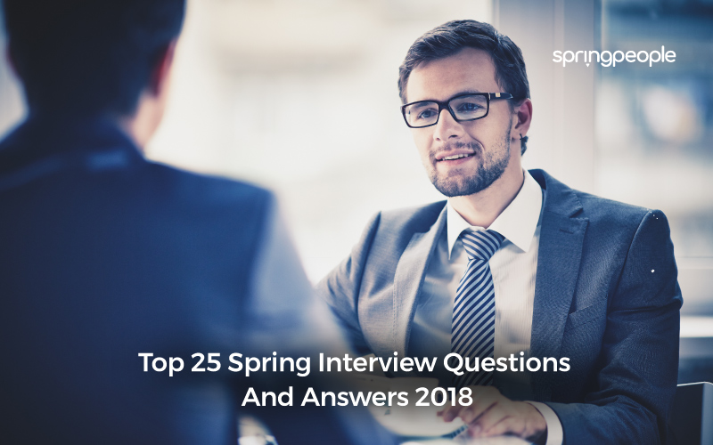 Top Spring Interview Questions And Answers 2018