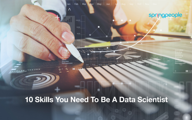 10 Skills You Need To Be A Data Scientist